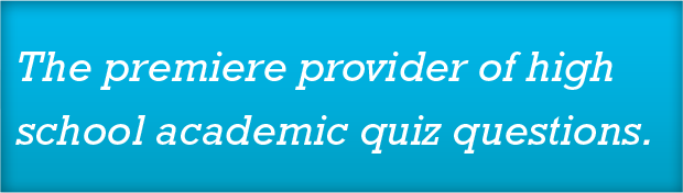 The premiere provider of high school academic quiz questions.